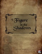 A Figure in the Shadows