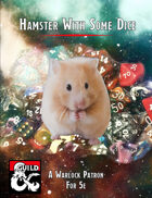 Hamster With Some Dice (Warlock Patron)