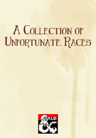 A Collection of Unfortunate Races (5e)