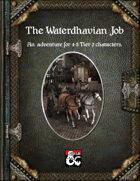 The Waterdhavian Job