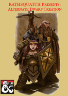 Alternate Dwarf Creation