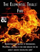The Elemental Trials: Fire