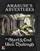 Amarune's Adventures: The Start & End of Uluu Thalongh