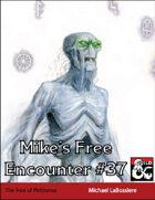 Mike's Free Encounter #37: The Pool of Pelthonus