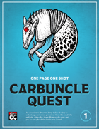 One-Page One-Shot #1 - Carbuncle Quest