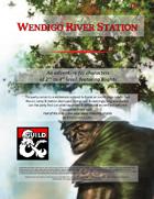 Wendigo River Station (A level 2-4 adventure featuring Blights)