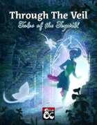 Through the Veil: Tales of the Feywild