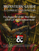 Monsters' Guide to Combat Encounters for Waterdeep: Dungeon of the Mad Mage. Level 22.