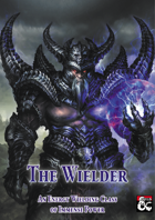 The Wielder - A 5th Edition Class