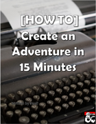 [HOW TO] Create an Adventure in 15 Minutes
