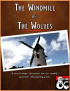 The Windmill and The Wolves