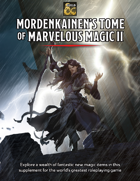 Mordenkainen's Tome of Marvelous Magic II