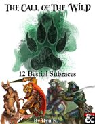 The Call of the Wild: 12 Bestial Subraces