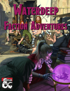 Waterdeep: Faction Adventures (Volume 1)