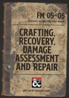Artificer's Field Manual to Crafting, Recovery, Damage Assessment & Repair