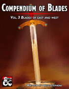 Compendium of Blades Vol.3 Blades of East and West
