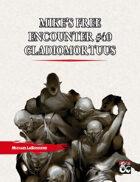 Mike's Free Encounter #40: Gladiomortuus