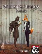 Whimsical Heroes: Races