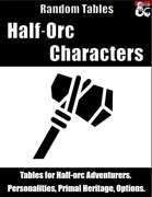 Half-Orc Characters - Random Tables