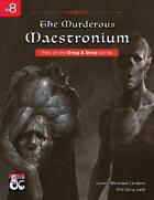 Drag & Drop #8: The Murderous Maestronium