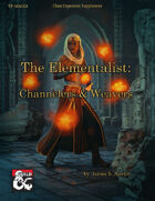 The Elementalist:  Channelers and Weavers
