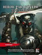 Heroic Paragon Epic: Martial Prowess