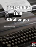 [TUTORIEL] Skill Challenges - version française