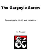 The Gargoyle Screw (5e)