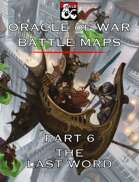Oracle of War Battle Maps - The Last Word