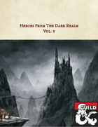 Heroes from the Dark Realm Vol. 2