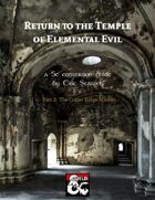 Return to the Temple of Elemental Evil 5E Conversion (part 2)