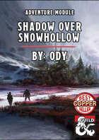 Shadow Over Snowhollow - 5e Module