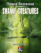 Terrain Enchiridion: Swamp Creatures