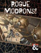 Rogue Modrons!