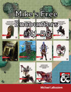 Mike's Free Encounters #41-50