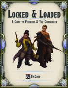 Locked & Loaded: A Guide to Firearms & The Gunslinger