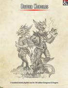 Better Kobolds (Revisited Playable Race Option for 5e)