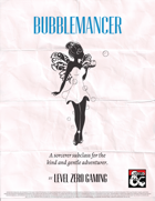 Bubblemancer - A Sorcerer Subclass for the Gentle Adventurer