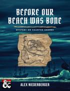 Before Our Beach Was Bone