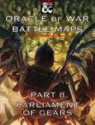 Oracle of War Battle Maps - Parliament of Gears
