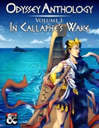 Odyssey Anthology Volume I: In Callaphe's Wake