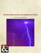 Kitsune Bloodline and Elemental Surge