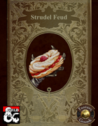 Strudel Feud (Fantasy Grounds + PDF Bundle)