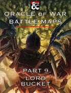 Oracle of War Battle Maps - Lord Bucket
