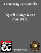 Fantasy Grounds 'Spell Long Rest For NPC' extension