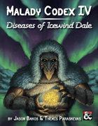 The Malady Codex IV: Diseases of Icewind Dale