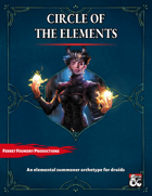 Circle of the Elements: An Elemental Summoner Archetype for Druids