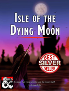 Isle of the Dying Moon: An 11th-level One-Shot