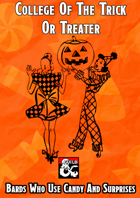 College Of The Trick Or Treater (Bardic College)
