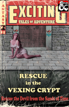 Exciting Tales of Adventure #1: Rescue in the Vexing Crypt